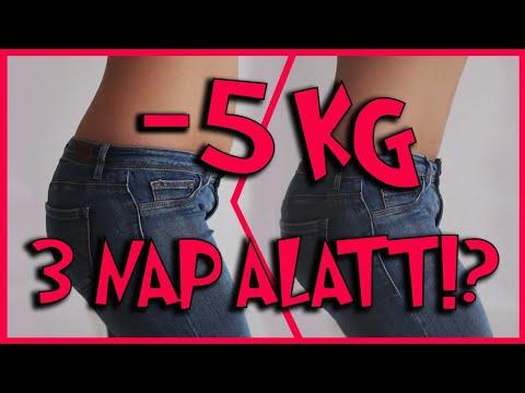 4 kg fogyás 5 nap alatt)