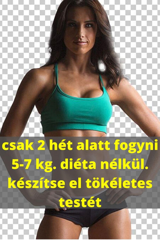 2 hét alatt 5 kg fogyás)
