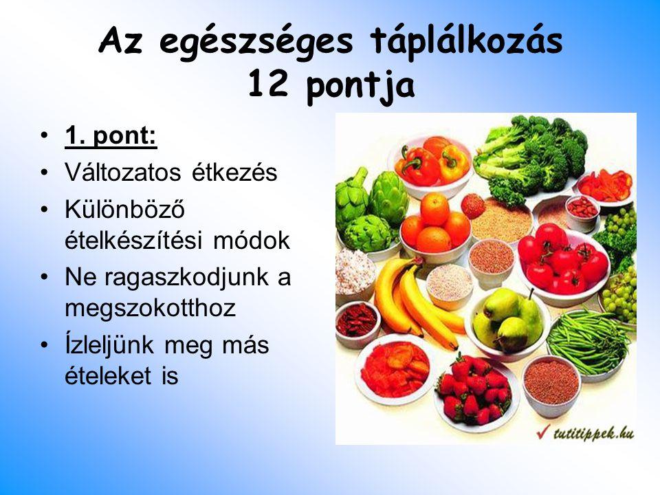 Ismerd meg a helyes táplálkozás alapelveit!